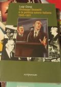 Giuseppe Dossetti e la politica estera italiana 1945-1951. Metodo, prospettive, sviluppo