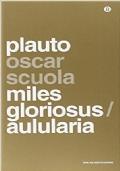 Miles gloriosus - Aulularia (testo Latino a fronte)
