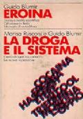 Guido Blumir: Eroina - Storia e realt� scientifica, diffusione in Italia, manuale di autodifesa; Marisa Rusconi e Guido Blumir: La droga e il sistema - Cento drogati raccontano la nuova repressione
