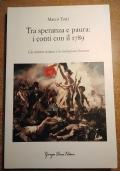 TRA SPERANZA E PAURA: I CONTI CON IL 1789 Gli scrittori italiani e la rivoluzione francese