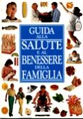 GUIDA ALLA SALUTE E AL BENESSERE DELLA FAMIGLIA