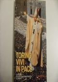Torino vivi in pace - La visita di Papa Giovanni Paolo II a Torino