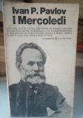 I MERCOLEDI� - IVAN P. PAVLOV