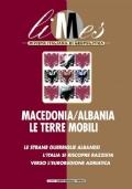 Limes n. 2/2001: MACEDONIA-ALBANIA, LE TERRE MOBILI. Le strane guerriglie albanesi. L�Italia si riscopre razzista. Verso l�euroregione adriatica - [COME NUOVO]
