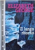 ELIZABETH GEORGE IL LUNGO RITORNO MYSTBOOKS PRIMA EDIZIONE
