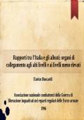 Rapporti tra l'Italia e gli alleati: organi di collegamento agli alti livelli e ai livelli meno elevati