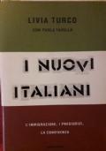 I nuovi italiani l'immigrazione, i pregiudizi, la convivenza