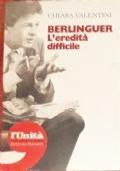 BERLINGUER L'EREDITA' DIFFICILE