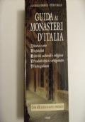Guida ai monasteri d�Italia storia, arte, ospitalit�, attivit� culturali e religiose, visita guidata, prodotti tipici e artigianato