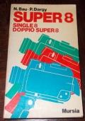 SUPER 8 SINGLE 8 DOPPIO SUPER 8
