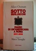 Sotto Berlusconi Diario di un'americana a Roma 2001-2006.