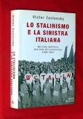 LO STALINISMO E LA SINISTRA ITALIANA - Dal mito dell'Urss alla fine del comunismo 1945-1991