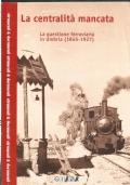 La centralità mancata : la questione ferroviaria in Umbria (1845-1927)