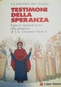 Testimoni della speranza. Esercizi spirituali tenuti alla presenza di Ss. Giovanni Paolo II