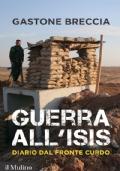 GUERRA ALL'ISIS - Diario dal fronte curdo