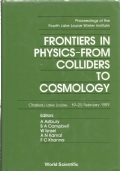 Frontiers in physics - from colliders to cosmology : proceedings of the fourth Lake Louise Winter Institute, Chateau Lake Louise, 19-25 february 1989