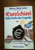 EUROSCHIAVI dalla truffa alla tragedia. Signoraggio, debito pubblico e banche centrali