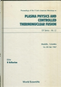 Proceedings of the II Latin American workshop on plasma physics and controlled thermonuclear fusion : Medellin, Colombia, 16-28 feb. 1987