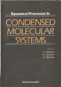 Dynamical processes in condensed molecular systems