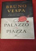 Il palazzo e la piazza crisi, consenso e protesta da Mussolini a Beppe Grillo