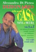 DIZIONARIO DELLA NOSTRA CASA SANA E SICURA