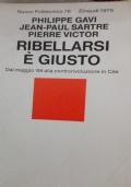 Ribellarsi è giusto dal Maggio 68 alla controrivoluzione in Cile