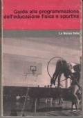 Guida alla programmazione dell'educazione fisica e sportiva