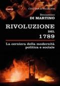 La Rivoluzione del 1789. La cerniera della modernità politica e sociale