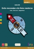 Dalla meccanica alla fisica moderna - vol.2 Onde - Elettricit� - Magnetismo