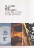 Figure del Presente - Alfred De Locatelli - Marko Modic - Massimo Poldelmengo / Podobe Sedanjosti