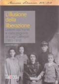L'Illusione della Liberazione - Lettere dal fronte e dalla prigionia di Luigi Callegari (1882-1918)