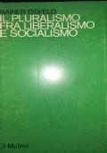 IL PLURALISMO FRA LIBERALISMO E SOCIALISMO
