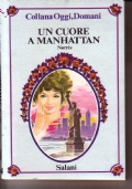 Un cuore a Manhattan - Collana Oggi, Domani 44