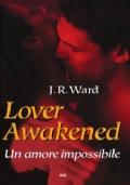 Lover Awakened. Un amore impossibile