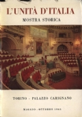 L'unità d'Italia - Mostra Storica - Torino - Palazzo Carignano - Maggio/Ottobre 1961