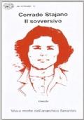 Corrado Stajano il sovversivo - Vita e morte dell'anarchico Serantini