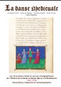 La danse médiévale Volume 3 Appendices. Les 26 Premiers traités et sources choréographiques de l'Histoire de la Danse au Moyen-Âge et à la Renaissance 1445 - 1530. Transcription, traduction et contextualisation