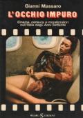 L�occhio impuro. Cinema, censura e moralizzatori nell�Italia degli Anni Settanta
