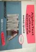 Alpha Test Cultura generale, 5000 quiz, terza edizione