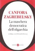 LA MASCHERA DEMOCRATICA DELL'OLIGARCHIA. Un dialogo
