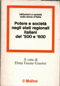 Potere e societ� negli Stati regionali italiani del �500 e �600