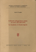 IL DIBATTITO SULL�AGRICOLTURA ROMANA NEL SECOLO XIX (1815-1870). LE ACCADEMIE E LE SOCIETA� AGRARIE