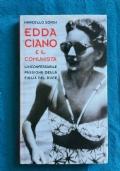 Edda Ciano e il comunista - L�inconfessabile passione della figlia del duce