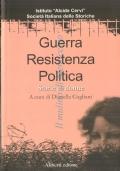 Guerra, Resistenza, Politica: storia di donne