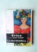 ERICA E I SUOI FRATELLI � LA GARIBALDINA