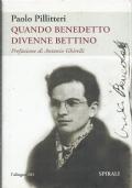 QUANDO BENEDETTO DIVENNE BETTINO