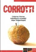 Corrotti: l'eterno ritorno: malaffare e scandali dopo Tangentopoli