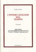 I poveri cavalieri del Yempio Volume II. Dall�alba all�incombente crepuscolo. Le crociate - Il declino - L�infamante processo