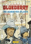 L'eternauta n. 167 La giovinezza di Blueberry - tre uomini per Atlanta