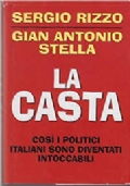 LA CASTA COSI' I POLITICI ITALIANI SONO DIVENTATI INTOCCABILI
